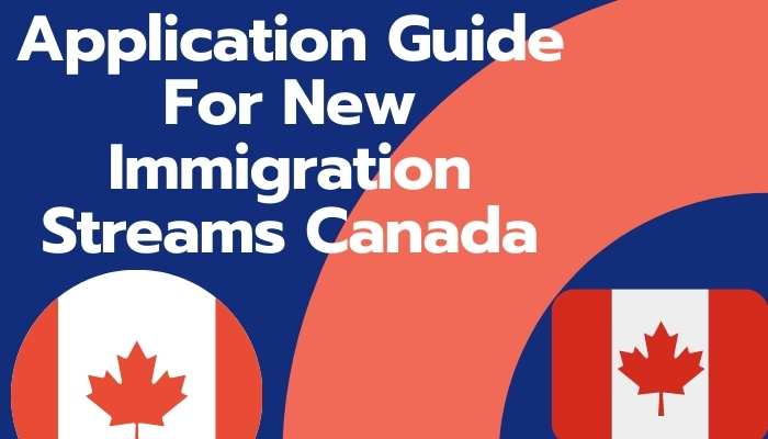 Application Guide For New Immigration Streams